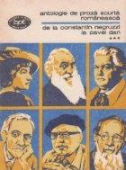Antologie de proza scurta romaneasca, Volumul al III - lea, De la Constantin Negruzzi la Pavel Dan