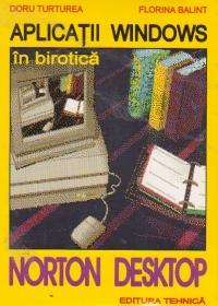 Aplicatii Windows in birotica - NORTON DESKTOP