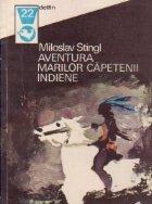 Aventura marilor capetenii indiene