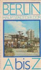 Berlin Hauptstadt Der DDR A bis Z