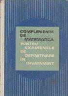 Complemente matematica pentru examenele definitivare