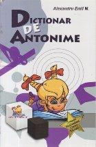 Dictionar de antonime (Lizuka Educativ)