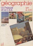 Geographie la France et la C.E.E., 1re ABS