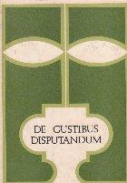 Gustibus Disputandum