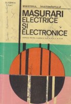Masurari electrice si electronice, Manual pentru clasele a X-a, a XI-a si a XII-a