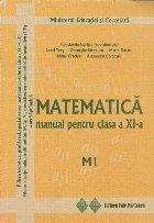 Matematica, Manual pentru clasa a XI-a - M1