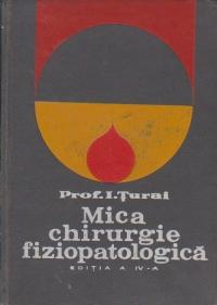 Mica chirurgie fiziopatologica, editia a IV - a revazuta
