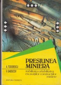 Presiunea miniera - Stabilitatea si fiabilitatea excavatiilor constructiilor miniere (Vol. I)