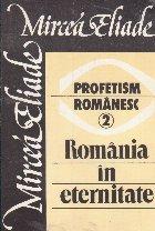 Profetism romanesc Romania eternitate