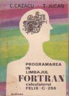Programarea limbajul Fortran Calculatorul FELIX